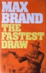 The Fastest Draw - Max Brand
