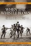 When the Whistle Blows: The Story of the Footballers' Battalion in the Great War - John Kemp, Andrew Riddoch, Richard Holmes