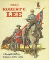 Meet Robert E Lee - George W.S. Trow