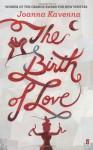 The Birth Of Love - Joanna Kavenna