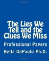 The Lies We Tell and the Clues We Miss - Bella DePaulo