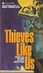Thieves Like Us - Robert Edmond Alter