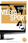 Global Media Sport: Flows, Forms and Futures - David Rowe