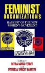Feminist Organizations: Harvest of the New Women's Movement - Myra Marx Ferree, Myra Marx Ferree