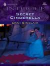 Secret Cinderella (Harlequin Intrigue) - Dani Sinclair