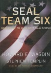 Seal Team Six: Memoirs of an Elite Navy Seal Sniper (Audio) - Howard E. Wasdin, Ray Porter