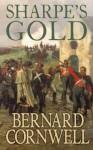 Sharpe's Gold : Richard Sharpe and the Destruction of Almeida, August 1810 - Bernard Cornwell