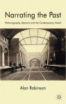 Narrating the Past: Historiography, Memory and the Contemporary Novel - Alan Robinson