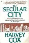 The Secular City: Secularization and Urbanization in Theological Perspective - Harvey Cox