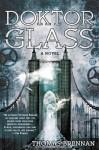 Doktor Glass - Thomas Brennan