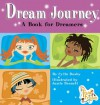 Dream Journey: A Book for Dreamers - Cylin Busby, Jamie Bennett