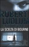 La scelta di Bourne - Robert Ludlum, Eric Van Lustbader