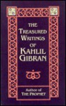 Treasured Writings of Kahlil Gibran - Kahlil Gibran, Martin L. Wolf, Andrew Dib Sherfan, Anthony Rizcallah Ferris