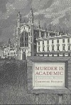 Murder Is Academic: A Cambridge Mystery (Cambridge Mysteries featuring Professor Cassandra James) - Christine Poulson