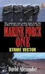 Strike Vector: Marine Force One #2 - David Alexander