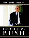 Decision Points (Audio) - George W. Bush