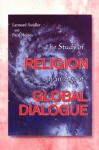The Study of Religion in an Age of Global Dialogue - Leonard J. Swidler, Paul Mojzes
