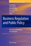 Business Regulation and Public Policy: The Costs and Benefits of Compliance - André Nijsen, John Hudson, Christoph Müller, Kees van Paridon, Roy Thurik