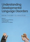 Understanding Developmental Language Disorders: From Theory to Practice - Courtenay Frazier Norbury
