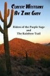 Classic Westerns by Zane Grey: Riders of the Purple Sage, and The Rainbow Trail - Zane Grey, Lenny Flank