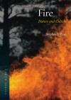 Fire: Nature and Culture - Stephen J. Pyne