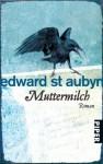 Muttermilch: Roman - Edward St Aubyn