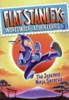 Flat Stanley's Worldwide Adventures #3: The Japanese Ninja Surprise - Jeff Brown, Macky Pamintuan