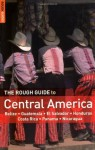 The Rough Guide to Central America 3 (Rough Guide Travel Guides) - Peter Eltringham, Rough Guides, Joe Fullman, Brendon Griffin