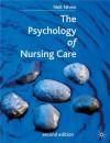 The Psychology Of Nursing Care - Neil Niven