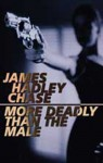 More Deadly Than the Male - James Hadley Chase