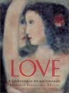 Love: A Celebration in Art & Literature - Jane Lahr, Lena Tabori