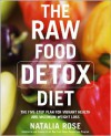 The Raw Food Detox Diet: The Five-Step Plan for Vibrant Health and Maximum Weight Loss - Natalia Rose