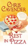 Rest in Pizza (A Pizza Lovers Mystery) - Chris Cavender