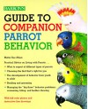 Guide to Companion Parrot Behavior Guide to Companion Parrot Behavior - Mattie Sue Athan