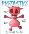 Pigtastic! (A fun picture book with a great message!) - Scott Gordon