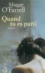 Quand tu es parti (Littératures étrangères) (French Edition) - Maggie O'Farrell, Marianne Véron