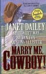 Marry Me, Cowboy! - Janet Dailey, Margaret Way, Susan Fox, Anne McAllister