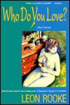 Who Do You Love: Stories - Leon Rooke