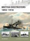 British Destroyers 1892-1918 - Jim Crossley, Paul Wright