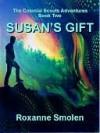 Susan's Gift [Colonial Scouts Adventure - Roxanne Smolen