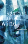 Against the Wind - Madeleine Gagnon, Phyllis Aronoff, Howard Scott