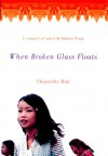 When Broken Glass Floats: Growing Up Under the Khmer Rouge - Chanrithy Him