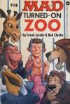 The MAD Turned-on Zoo - Frank Jacobs, Bob Clarke