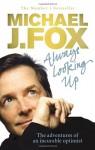 Always Looking Up - Michael J. Fox