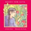 Roses for Gita - Rachna Gilmore, Alice Priestley