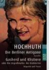 Die Berliner Antigone / Gasherd und Klistiere oder Die Urgroßmutter der Diätköchin. Novelle / Requiem und Posse in je einem Akt. - Rolf Hochhuth