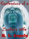 Confessions of a Zombie's Wife - R.L. Copple