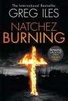 Natchez Burning (Penn Cage) - Greg Iles