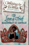 To Love a Thief - Margaret St. George
