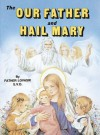 The Our Father and Hail Mary - Lawrence G. Lovasik